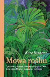 Mowa roślin - Alice Vincent | mała okładka