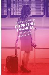 Pieprzenie i wanilia - Joanna Jędrusik   mała okładka