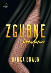 Zgubne pożądanie - Danka Braun | mała okładka