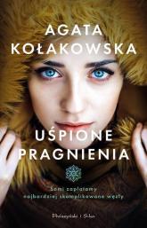 Uśpione pragnienia - Agata Kołakowska | mała okładka