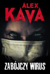 Zabójczy wirus - Alex Kava | mała okładka