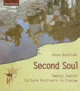 Second Soul Twenty Jewish Culture Festivals in Cracow - Anna Dodziuk | mała okładka