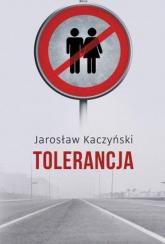 Tolerancja - Jarosław Kaczyński | mała okładka