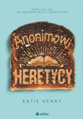 Anonimowi Heretycy - Katie Henry | mała okładka