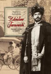 Zdzisław Tarnowski Opowieść o panu na Dzikowie - Magdalena Jastrzębska | mała okładka
