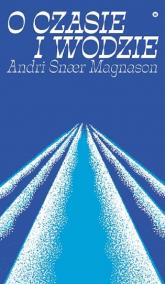 O czasie i wodzie - Snaer Magnason Andri | mała okładka