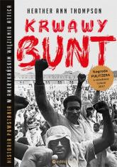 Krwawy bunt Historia powstania w amerykańskim więzieniu Attica - Heather Ann Thompson | mała okładka