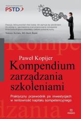Kompendium zarządzania szkoleniami Praktyczny przewodnik po inwestycjach w rentowność kapitału kompetecyjnego - Paweł Kopijer | mała okładka