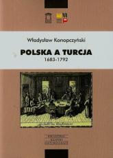 Polska a Turcja 1683-1792 Tom 1 - Władysław Konopczyński | mała okładka