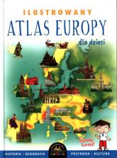 Ilustrowany Atlas Europy dla dzieci - Ewelina Szełęg | mała okładka
