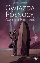 Gwiazda Północy Gwiazda Południa - Joanna Lampka | mała okładka