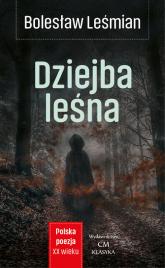 Dziejba leśna - Bolesław Leśmian | mała okładka