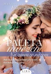 Paleta marzeń Na zawsze razem - Małgorzata Falkowska | mała okładka