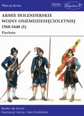 Armie holenderskie wojny osiemdziesięcioletniej 1568-1648 (1) Piechota - Bouko de Groot | mała okładka