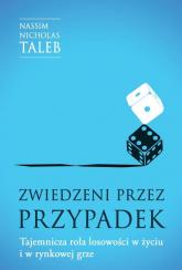 Zwiedzeni przez przypadek Tajemnicza rola losowości w życiu i w rynkowej grze - Taleb Nassim Nicholas   mała okładka