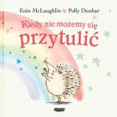 Kiedy nie możemy się przytulić - Eoin McLaughlin | mała okładka