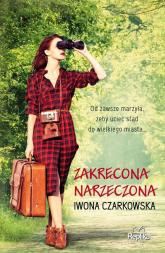 Zakręcona narzeczona - Iwona Czarkowska | mała okładka