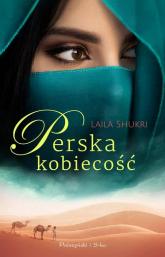 Perska kobiecość - Laila Shukri | mała okładka