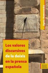 Los valores discursivos de la deíxis en la prensa espanola - Agata Komorowska   mała okładka