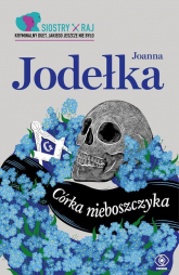 Siostry Raj Tom 1 Córka nieboszczyka - Joanna Jodełka | mała okładka