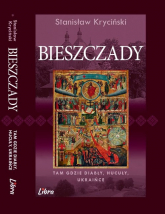 Bieszczady Tam gdzie diabły hucuły ukraińce - Stanisław Kryciński | mała okładka