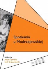 Spotkania u Modrzejewskiej - Kędziora Alicja, Orzechowski Emil | mała okładka