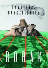 Robak - Tymoteusz Onyszkiewicz | mała okładka