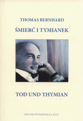Śmierć i tymianek Tod und Thymian - Thomas Bernhard | mała okładka