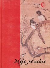 Mgła jedwabna Wybór poezji koreańskiej XX wieku - Soweol Kim, Dongju Yun, Jeongju Seo | mała okładka