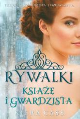 Rywalki Książę i Gwardzista - Kiera Cass | mała okładka