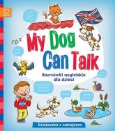 My Dog Can Talk Rozmówki angielskie dla dzieci Książeczka z naklejkami -    mała okładka