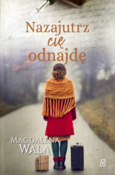 Nazajutrz cię odnajdę - Magdalena Wala | mała okładka