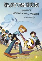 Najfutbolniejsi 7 Tajemnica niewidzialnego karnego - Roberto Santiago   mała okładka