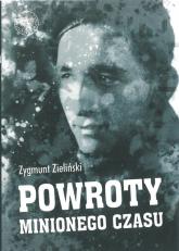 Powroty minionego czasu Zagnieżdżone w pamięci - Zygmunt Zieliński | mała okładka