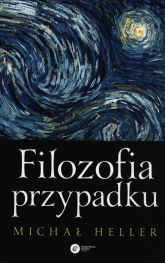 Filozofia przypadku Kosmiczna fuga z preludium i codą - Michał Heller | mała okładka