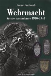Wehrmacht Tarcze naramienne 1940-1945 - Grzegorz Grześkowiak | mała okładka
