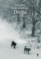 Droga Proza i wiersze - Jarosław Iwaszkiewicz | mała okładka