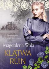 Klątwa ruin - Magdalena Wala | mała okładka