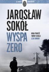 Wyspa zero - Jarosław Sokół | mała okładka