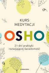 Kurs medytacji 21 dni praktyki rozwijającej świadomość - Osho | mała okładka