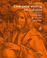 Ewangelia według św. Łukasza Katolicki Komentarz do Pisma Świętego - Gadenz Pablo T. | mała okładka