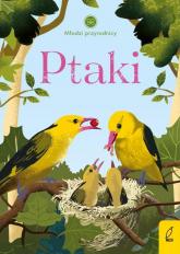 Młodzi przyrodnicy Ptaki - Patrycja Zarawska | mała okładka