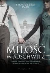 Miłość w Auschwitz Edward Galiński i Mala Zimetbaum i uczucie silniejsze od śmierci - Francesca Paci | mała okładka