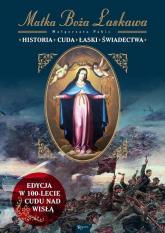Matka Boża Łaskawa Historia Cuda Łaski Świadectwa Edycja w 100-lecie Cudu nad Wisłą - Małgorzata Pabis | mała okładka