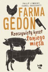 Farmagedon Rzeczywisty koszt taniego mięsa - Lymbery Philip, Oakeshott Isabell | mała okładka