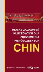 Indeks zagadnień kluczowych dla zrozumienia współczesnych Chin -  | mała okładka