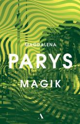 Magik - Magdalena Parys | mała okładka