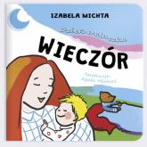 Dzień maluszka Wieczór - Izabela Michta | mała okładka