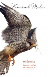 Myśliwce. Życie ptaków drapieżnych - Konrad Malec | mała okładka