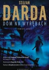 Dom na Wyrębach. Tom 1 (wyd.3/2020) - Stefan Darda | mała okładka